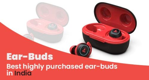 Best highly purchased ear-buds in India which have IWP technology and amazing sound quality